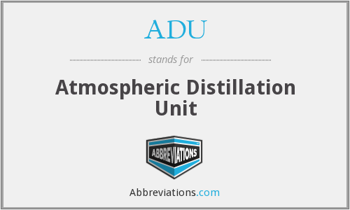ADU - Atmospheric Distillation Unit