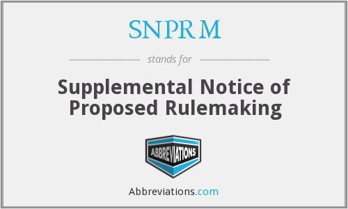 What does SNPRM stand for?