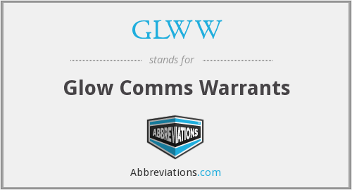 GLWW - Glow Comms Warrants