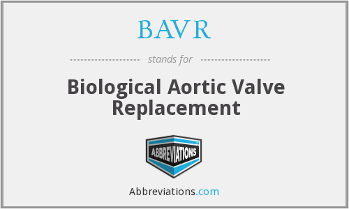 BAVR - Biological Aortic Valve Replacement