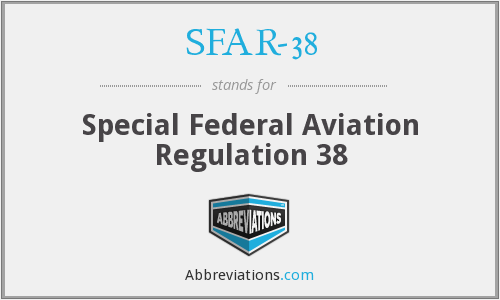 SFAR-38 - Special Federal Aviation Regulation 38
