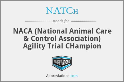 NATCh - NACA (National Animal Care & Control Association) Agility Trial CHampion