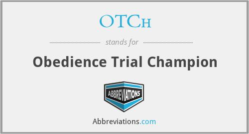 OTCh - Obedience Trial Champion