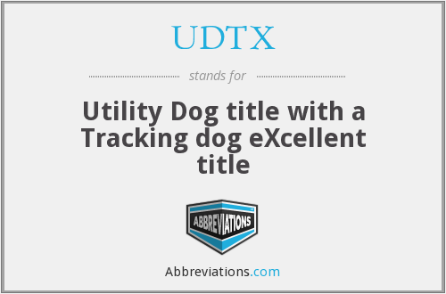 UDTX - Utility Dog title with a Tracking dog eXcellent title