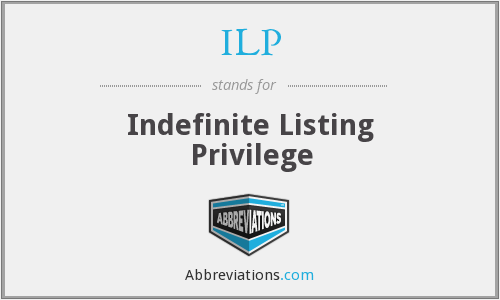 ILP - Indefinite Listing Privilege