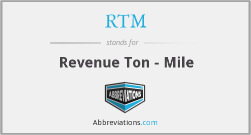 RTM - Revenue Ton - Mile