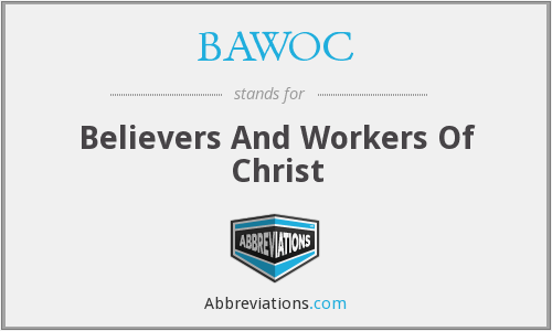 BAWOC - Believers And Workers Of Christ