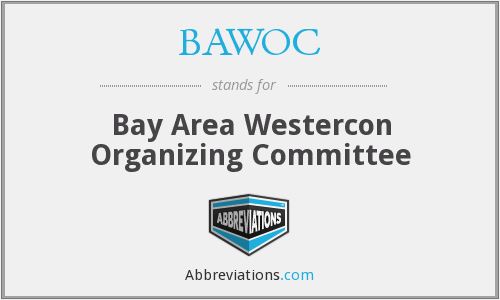BAWOC - Bay Area Westercon Organizing Committee