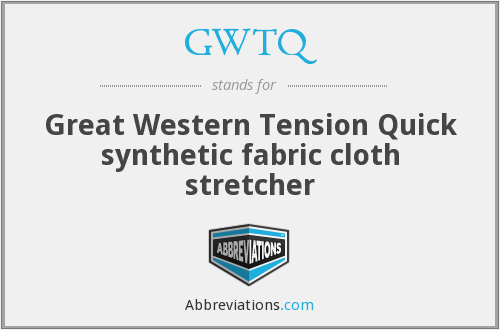 GWTQ - Great Western Tension Quick synthetic fabric cloth stretcher