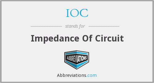 IOC - Impedance Of Circuit