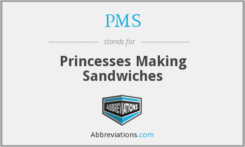 PMS - Princesses Making Sandwiches