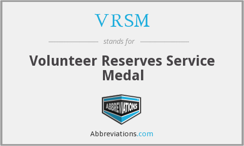 VRSM - Volunteer Reserves Service Medal