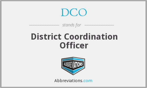 DCO - District Coordination Officer