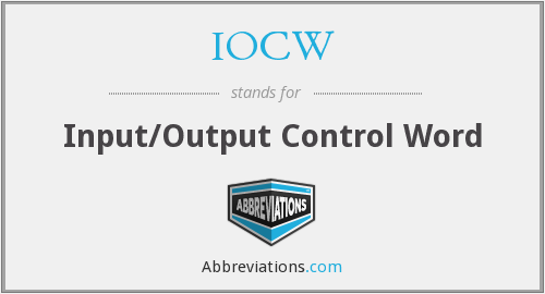 IOCW - Input/Output Control Word