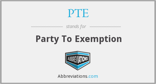 PTE - Party To Exemption