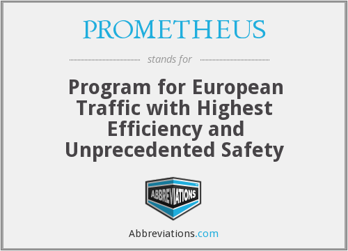 PROMETHEUS - Program for European Traffic with Highest Efficiency and Unprecedented Safety