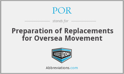 POR - Preparation of Replacements for Oversea Movement