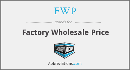 FWP - Factory Wholesale Price