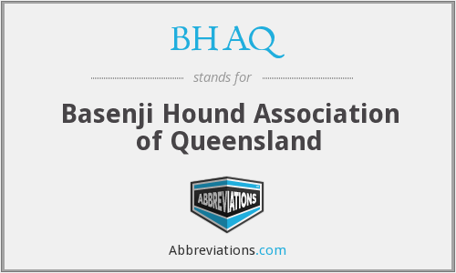 What does BHAQ stand for?