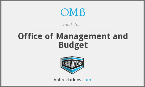 OMB - Office of Management and Budget