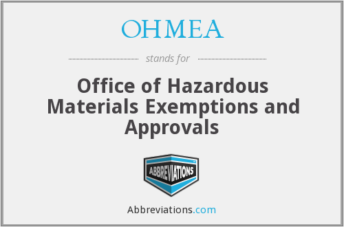 OHMEA - Office of Hazardous Materials Exemptions and Approvals