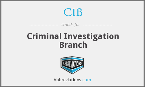 CIB - Criminal Investigation Branch