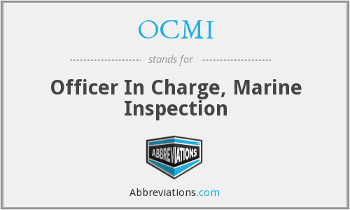 OCMI - Officer In Charge, Marine Inspection