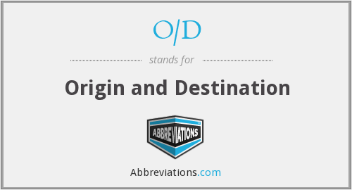 O/D - Origin and Destination