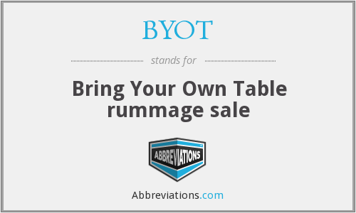 BYOT - Bring Your Own Table rummage sale