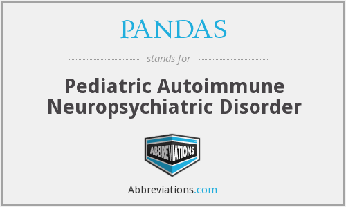 PANDAS - Pediatric Autoimmune Neuropsychiatric Disorder