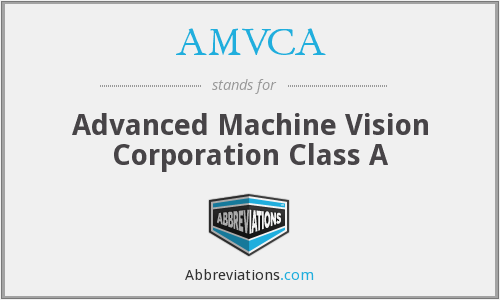 AMVCA - Advanced Machine Vision Corporation Class A