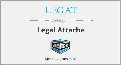 LEGAT - Legal Attache