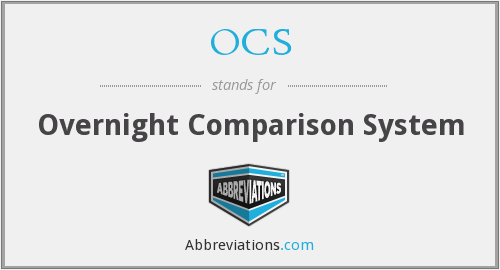 OCS - Overnight Comparison System