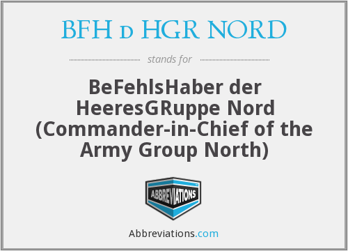 BFH d HGR NORD - BeFehlsHaber der HeeresGRuppe Nord (Commander-in-Chief of the Army Group North)
