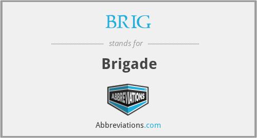 BRIG - Brigade