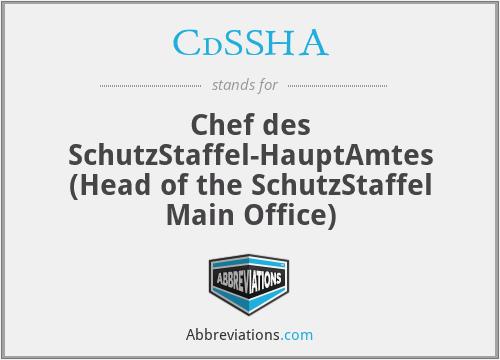 CdSSHA - Chef des SchutzStaffel-HauptAmtes (Head of the SchutzStaffel Main Office)