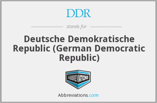 DDR - Deutsche Demokratische Republic (German Democratic Republic)