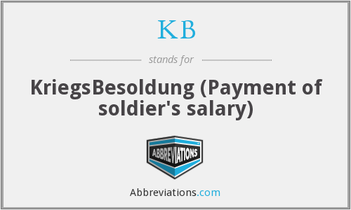 KB - KriegsBesoldung (Payment of soldier's salary)