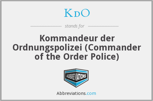 KdO - Kommandeur der Ordnungspolizei (Commander of the Order Police)