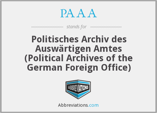 PAAA - Politisches Archiv des Auswärtigen Amtes (Political Archives of the German Foreign Office)