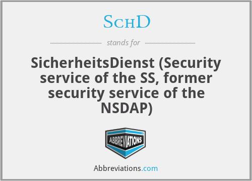 SchD - SicherheitsDienst (Security service of the SS, former security service of the NSDAP)