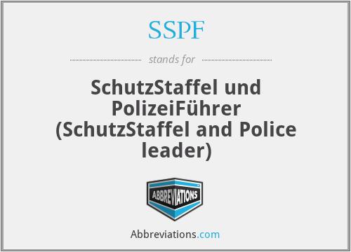 SSPF - SchutzStaffel und PolizeiFührer (SchutzStaffel and Police leader)