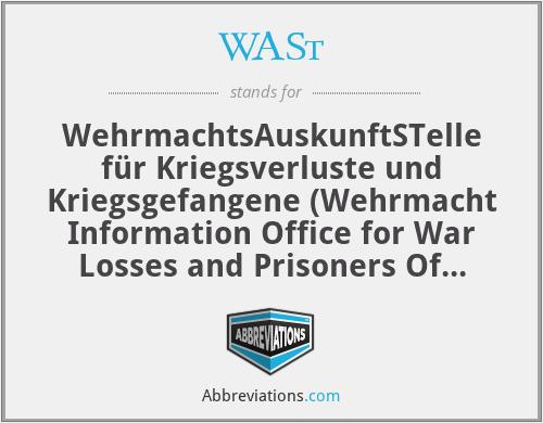 WASt - WehrmachtsAuskunftSTelle für Kriegsverluste und Kriegsgefangene (Wehrmacht Information Office for War Losses and Prisoners Of War)