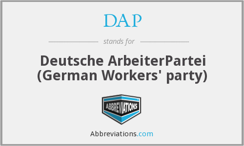 DAP - Deutsche ArbeiterPartei (German Workers' party)