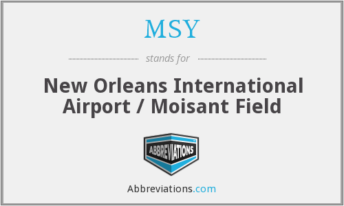 MSY - New Orleans International Airport / Moisant Field