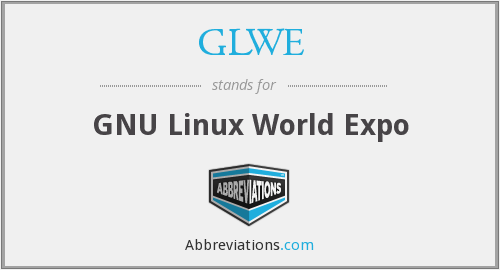 GLWE - GNU Linux World Expo