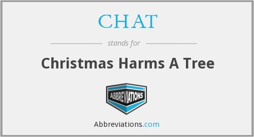 CHAT - Christmas Harms A Tree
