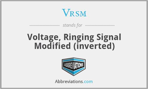 Vrsm - Voltage, Ringing Signal Modified (inverted)