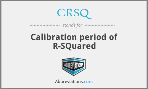 CRSQ - Calibration period of R-SQuared