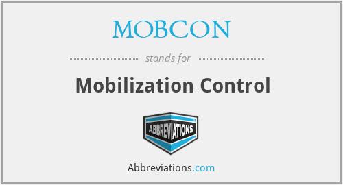 MOBCON - Mobilization Control